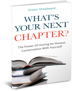 What's Your Next Chapter?: The Power Of Having An Honest Conversation With Yourself